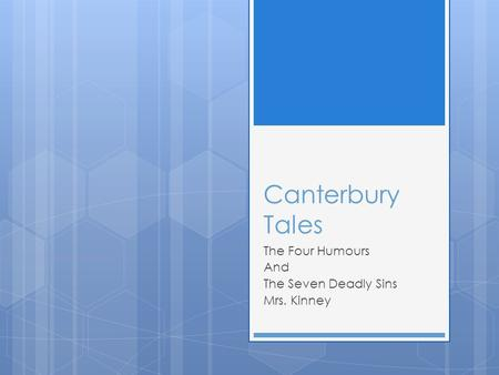 Canterbury Tales The Four Humours And The Seven Deadly Sins Mrs. Kinney.
