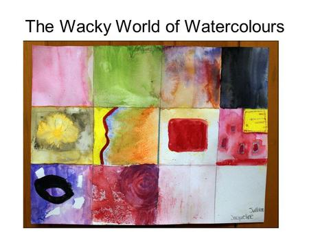 The Wacky World of Watercolours. To begin… Divide your page into 12 sections with a pencil and ruler Follow me as we experiment with different watercolour.