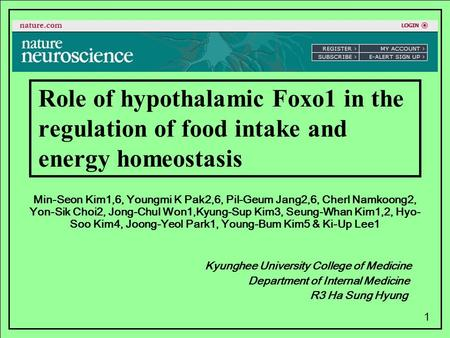1 Role of hypothalamic Foxo1 in the regulation of food intake and energy homeostasis Min-Seon Kim1,6, Youngmi K Pak2,6, Pil-Geum Jang2,6, Cherl Namkoong2,