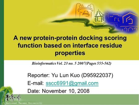 A new protein-protein docking scoring function based on interface residue properties Reporter: Yu Lun Kuo (D95922037)
