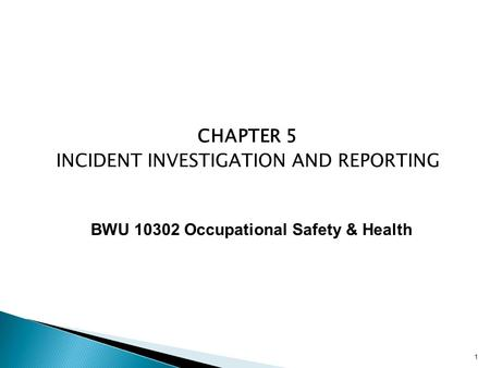 CHAPTER 5 INCIDENT INVESTIGATION AND REPORTING