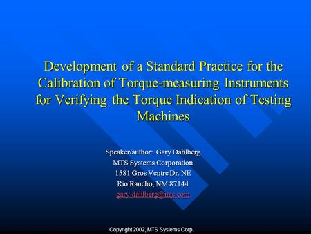 Development of a Standard Practice for the Calibration of Torque-measuring Instruments for Verifying the Torque Indication of Testing Machines Speaker/author: