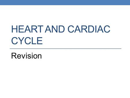 HEART AND CARDIAC CYCLE Revision. Left or right Which side of the heart contains oxygenated blood? Which side of the heart receives blood returning.