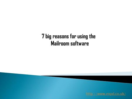 7 big reasons for using the Mailroom software