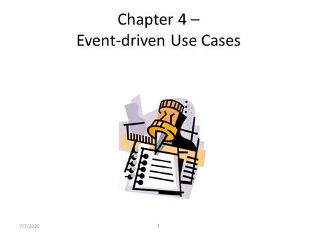 17/7/2016 Chapter 4 – Event-driven Use Cases. 27/7/2016 Use Cases and Their Scope Establish the scope of work. Establish adjacent systems that surround.