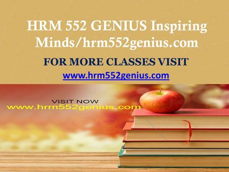 CIS 170 MART Teaching Effectively/cis170mart.com FOR MORE CLASSES VISIT www.cis170mart.com HRM 552 GENIUS Inspiring Minds/hrm552genius.com FOR MORE CLASSES.