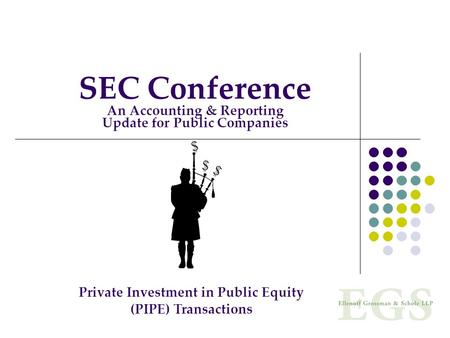 SEC Conference An Accounting & Reporting Update for Public Companies Private Investment in Public Equity (PIPE) Transactions.