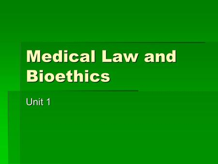 Medical Law and Bioethics Unit 1. WELCOME Kaplan School Week  Kaplan's school week runs from Wednesday to Tuesday  You will begin a new unit on Wednesday.