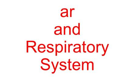 Cardiovascul ar and Respiratory System. Circulatory and Respiratory System Circulatory System= Heart, Arteries, Veins, Blood, and Capillaries Respiratory.