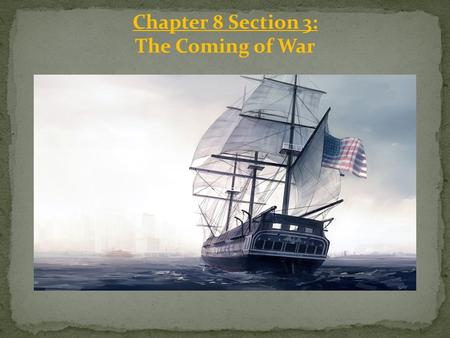 Chapter 8 Section 3: The Coming of War. Violations of Neutrality: During the late 1700's-1800's overseas trade, while profitable, was also ___. American.