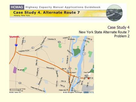Case Study 4 New York State Alternate Route 7 Problem 2.