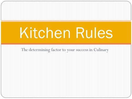 The determining factor to your success in Culinary Kitchen Rules.