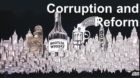 The 1920's: Corruption and Reform. Section 1. After one year from the ratification of this article the manufacture, sale, or transportation of intoxicating.