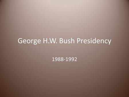 George H.W. Bush Presidency 1988-1992. Legislation Clean Air Act 1990 Americans With Disabilities Act 1990 Nomination of Clarence Thomas to the US Supreme.