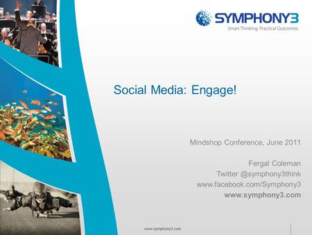 Social <strong>Media</strong>: Engage! Mindshop Conference, June 2011 Fergal Coleman