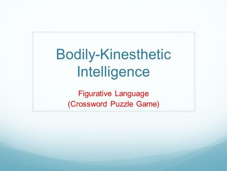 Bodily-Kinesthetic Intelligence Figurative Language (Crossword Puzzle Game)