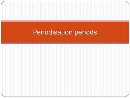 Periodisation periods. Preparatory period Usually the longest and occurs during the time of the year when there are no competitions The major emphasis.