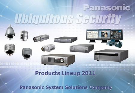 Products Lineup 2011 Panasonic System Solutions Company.