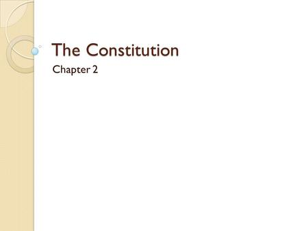 The Constitution Chapter 2. I Problem of Liberty A. The Colonial Mind B. The Real Revolution C. Confederation Weakness ◦ Formed during the Revolutionary.