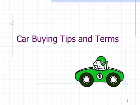 1 Car Buying Tips and Terms. 2 BEFORE you buy a car… Look over your budget: Transportation needs to be 19% or less of your net income (bus/car/rideshare).