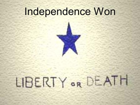 Independence Won. Santa Anna and the Texan Army  Santa Anna stayed in Texas after his victories. He wanted every town and settlement burned.  Sam Houston.
