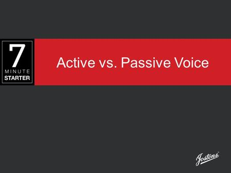 Active vs. Passive Voice. ACTIVE VS. PASSIVE Passive voice emphasizes the person or object receiving the action. –The game was won. Active voice emphasizes.