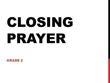 Closing Prayer Grade 2.