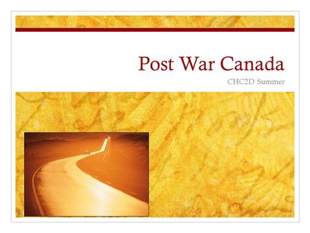Post War Canada CHC2D Summer. Cold War Begins WW 2 1939 – 1945 Two superpowers USA vs. USSR NATO vs. Warsaw Pact Capitalism / Democracy vs. Communism.