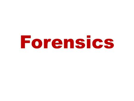 Forensics. Forensics: The study and application of science to matters of law. Evidence: anything that tends to establish or disprove a fact Forensic scientists.