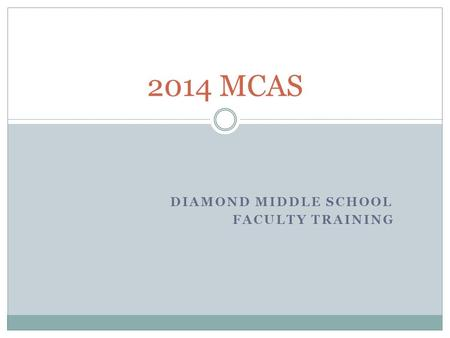 DIAMOND MIDDLE SCHOOL FACULTY TRAINING 2014 MCAS.