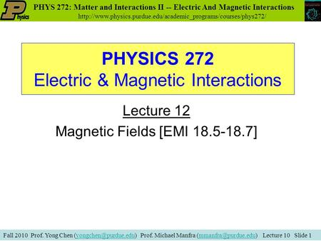 Fall 2010 Prof. Yong Chen Prof. Michael Manfra Lecture 10 Slide PHYS.