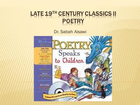 Dr. Sabah Aisawi.  Poetry allows children to experience the world with new understanding and share feelings, experiences and vision with the poet. 