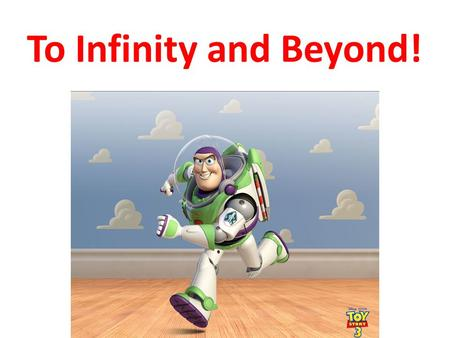 To Infinity and Beyond!. Paradox A paradox is a seemingly consistent, logical argument that nonetheless ends with a ridiculous conclusion Like the story.