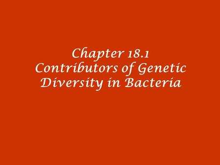 Chapter 18.1 Contributors of Genetic Diversity in Bacteria.