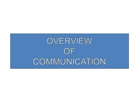 "WHAT IS COMMUNICATION? ""giving, receiving or exchanging information, opinions or ideas by writing, speech or visual means, so that the message communicated."