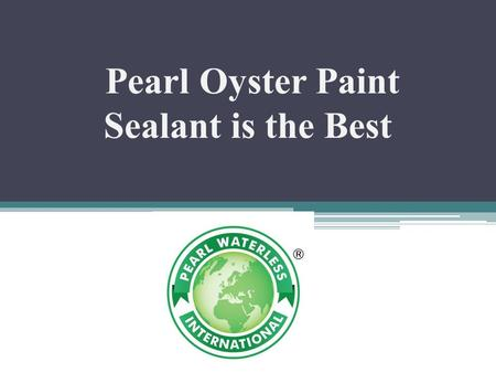 Pearl Oyster Paint Sealant is the Best. Ultimate Paintwork Protection.