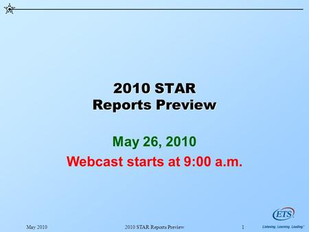 May 20102010 STAR Reports Preview1 May 26, 2010 Webcast starts at 9:00 a.m.