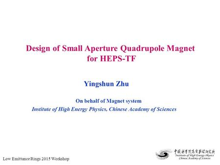 Yingshun Zhu Design of Small Aperture Quadrupole Magnet for HEPS-TF