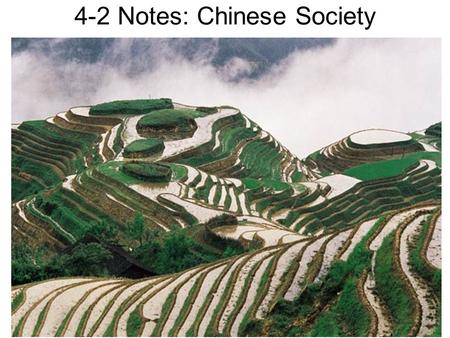 4-2 Notes: Chinese Society. Tang rebuild China Collapse of Han dynasty was disastrous for Chinese economy 618 A.C.E. – Tang reforms – Tang give more land.