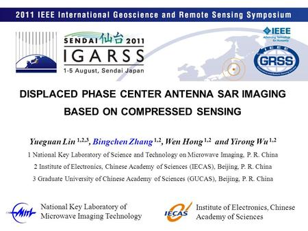 DISPLACED PHASE CENTER ANTENNA SAR IMAGING BASED ON COMPRESSED SENSING Yueguan Lin 1,2,3, Bingchen Zhang 1,2, Wen Hong 1,2 and Yirong Wu 1,2 1 National.