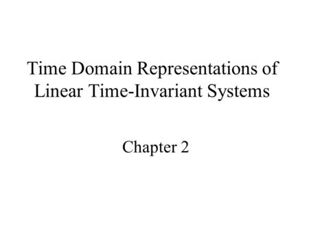 Time Domain Representations of Linear Time-Invariant Systems