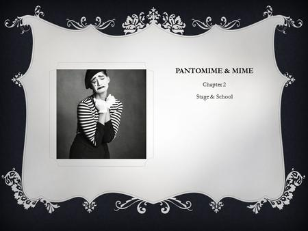 Pantomime & Mime Chapter 2 Stage & School.