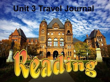 Unit 3 Travel Journal. Do you like travelling? Where have you been before? How do you like your trip?