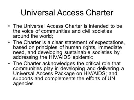 Universal Access Charter The Universal Access Charter is intended to be the voice of communities and civil societies around the world; The Charter is a.