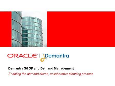 Industry specific cover image Demantra S&OP and Demand Management Enabling the demand driven, collaborative planning process.