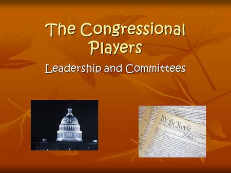 The Congressional Players Leadership and Committees.