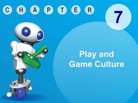 7 Play and Game Culture. © Goodheart-Willcox Co., Inc. Permission granted to reproduce for educational use only. Factors Driving Game Design The point.
