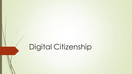 Digital Citizenship.  I can…. What is digital citizenship?  Think.Pair.Share.