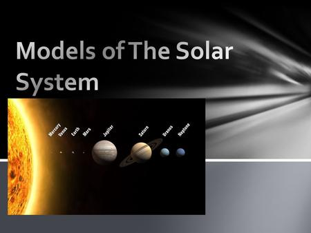 Aristotle suggested an Earth-centered, or geocentric, model of the solar system. In this model, the sun, the stars, an the planets revolved around Earth.