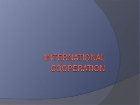 Objectives  Explain mission, function, and range of different regional and international governmental and non-governmental organizations.